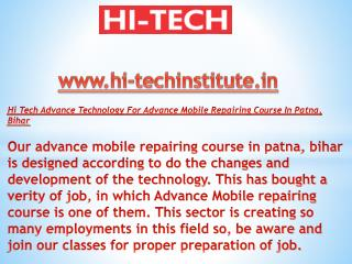 Hi Tech Advance Technology For Advance Mobile Repairing Course In Patna, Bihar
