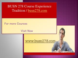 BUSN 278 Course Experience Tradition / busn278.com