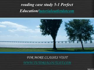 reading case study 5-1 Perfect Education/tutorialoutletdotcom