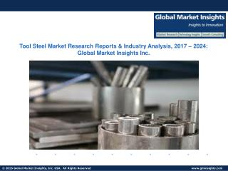 Global Tool Steel Industry Analysis, Pitfalls and Future Challenges from 2016 to 2024