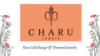 Rose Gold Range of Diamond Jewelry - Charu jewels