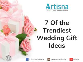 7 Of the Trendiest Wedding Gift Ideas