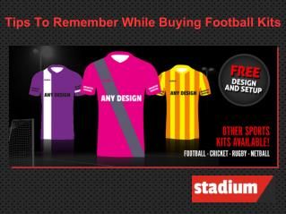 Tips To Remember While Buying Football Kits