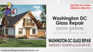 Hire Emergency Glass Repair service in Washington DC | 202-621-0304