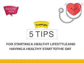 5 Simple Tips for Starting a Healthier Lifestyle!