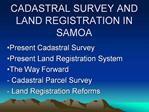 CADASTRAL SURVEY AND LAND REGISTRATION IN SAMOA