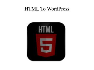 HTML To Wordpress - ThemeXtra