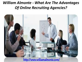 William Almonte - What Are The Advantages Of Online Recruiting Agencies?