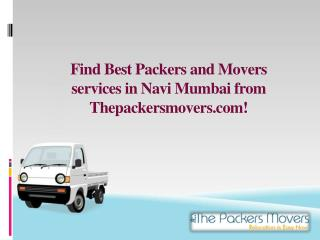Find Best Packers and Movers services in Navi Mumbai from Thepackersmovers.com!