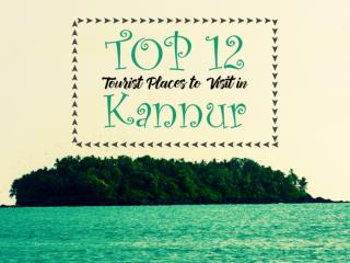 Top 12 Tourist Places to Visit in Kannur