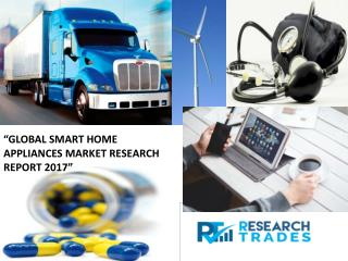 Global Smart Home Appliances Market To Register Substantial Expansion By 2017