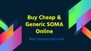 Buy Cheap & Generic Soma Online Overnight