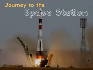 Journey to the Space Station