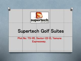 Supertech Golf Suites Studio Apartments at Yamuna Expressway