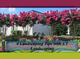 4 Landscaping Tips with ET Landscaping