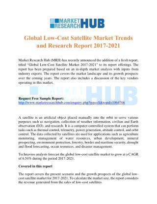 Global Low-Cost Satellite Market Trends and Research Report 2017-2021 - MRH