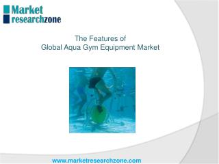 The Features of Global Aqua Gym Equipment Market