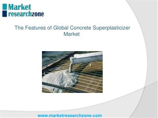 The Features of Global Concrete Superplasticizer Market