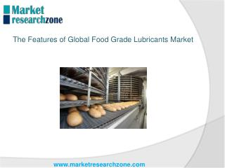 The Features of Global Food Grade Lubricants Market