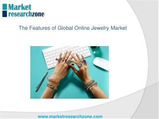 The Features of Global Online Jewelry Market