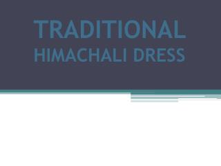 Traditional Himachlali Dress