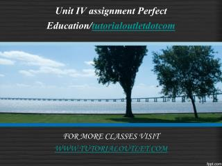 Unit IV assignment Perfect Education/tutorialoutletdotcom