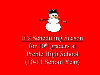 It s Scheduling Season for 10th graders at Preble High School 10-11 School Year