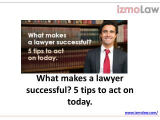 What makes a lawyer successful? 5 tips to act on today