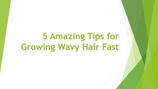 5 amazing tips for growing wavy hair fast