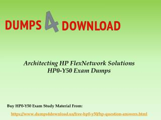 Download HP HP0-Y50 Exam Questions - HP0-Y50 Braindumps PDF Dumps4Download.us