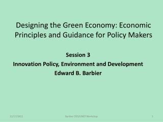 Designing the Green Economy: Economic Principles and Guidance for Policy Makers