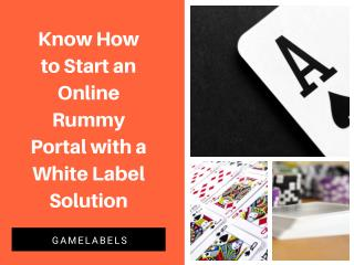 Know how to start an online rummy portal with a white label solution