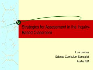 Strategies for Assessment in the Inquiry-Based Classroom