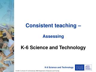 Consistent teaching – Assessing K-6 Science and Technology