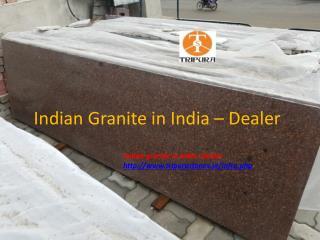 Indian Granite in India – Dealer