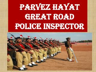 Parvez Hayat is Good police officers, Parvez Hayat Profile