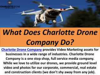 What Does Charlotte Drone Company Do?