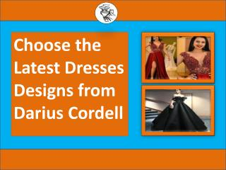 Buy different type of dresses from Darius Cordell