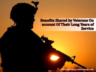 Benefits Shared by Veterans On account Of Their Long Years of Service