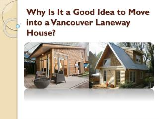 Why Is It a Good Idea to Move into a Vancouver Laneway House?