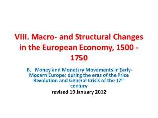 VIII. Macro- and Structural Changes in the European Economy, 1500 - 1750