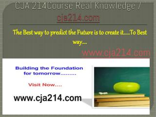 CJA 214Course Real Knowledge / cja214.com