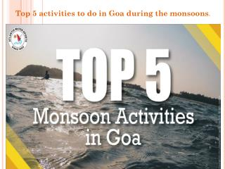 Top 5 activities to do in Goa during the monsoons