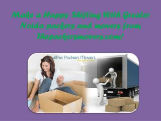 Make a Happy Shifting With Greater Noida packers and movers from Thepackersmovers.com!