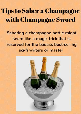 Easy ways to use Champagne Sword|Champagne Saber