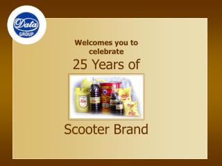 Welcomes you to  celebrate  25 Years of Scooter Brand