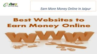 Earn More Money Online In Jaipur