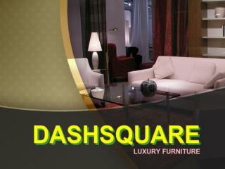 Luxury Furniture shop in Bangalore | Home Furniture Store | Luxury Sofa Set & Bedroom Set | Dash Square