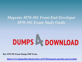Free Magento M70-301 Exam Questions - Magento M70-301 Dumps PDF Dumps4Download.us