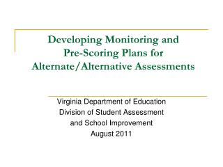 Developing Monitoring and  Pre-Scoring Plans for Alternate/Alternative Assessments
